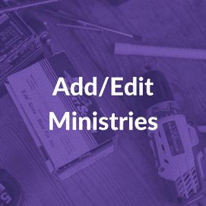 add/edit ministries